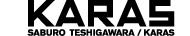 KARAS saburo teshigawara / karas